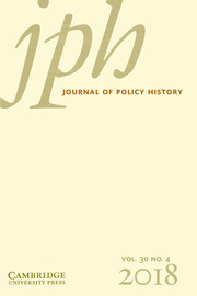Journal of Policy History Volume 30 - Issue 4 -