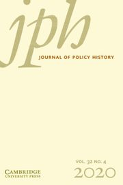 Journal of Policy History Volume 32 - Issue 4 -