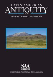 Latin American Antiquity Volume 31 - Issue 3 -