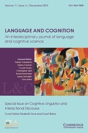 Language and Cognition Volume 7 - Issue 4 -  Special issue on Cognitive Linguistics and Interactional Discourse