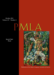 PMLA Volume 127 - Issue 4 -  Special Topic Work