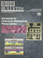 MRS Bulletin Volume 27 - Issue 10 -  Advances in Chemical-Mechanical Planarization