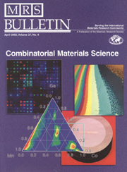 MRS Bulletin Volume 27 - Issue 4 -  Combinatorial Materials Science: What's New Since Edison?