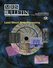 MRS Bulletin Volume 32 - Issue 1 -  Laser Direct-Write Processing