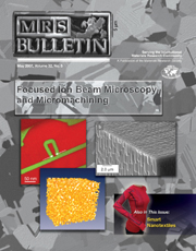 MRS Bulletin Volume 32 - Issue 5 -  Focused Ion Beam Microscopy and Micromachining