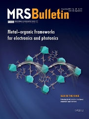 MRS Bulletin Volume 41 - Issue 11 -  Metal–Organic Frameworks for Electronics and Photonics