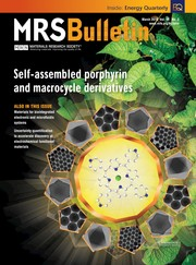 MRS Bulletin Volume 44 - Issue 3 -  Self-Assembled Porphyrin and Macrocycle Derivatives