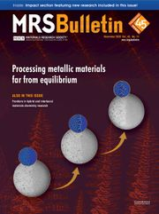 MRS Bulletin Volume 45 - Issue 11 -  Processing Metallic Materials Far from Equilibrium