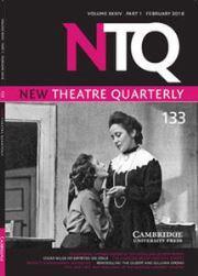 New Theatre Quarterly Volume 34 - Issue 1 -
