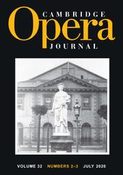 Cambridge Opera Journal Volume 32 - Issue 2-3 -