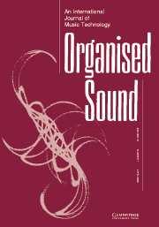 Organised Sound Volume 10 - Issue 1 -
