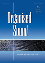 Organised Sound Volume 15 - Issue 2 -  Organising electroacoustic music