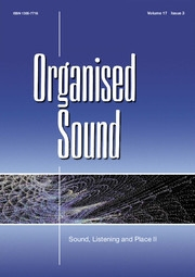 Organised Sound Volume 17 - Special Issue3 -  Sound, Listening and Place II