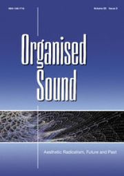 Organised Sound Volume 20 - Special Issue3 -  Aesthetic Radicalism, Future and Past