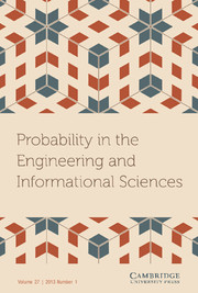 Probability in the Engineering and Informational Sciences Volume 27 - Issue 1 -