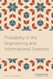 Probability in the Engineering and Informational Sciences Volume 27 - Issue 3 -