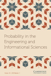 Probability in the Engineering and Informational Sciences Volume 33 - Issue 1 -
