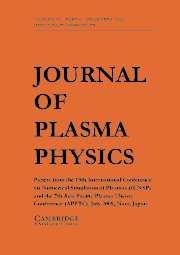 Journal of Plasma Physics Volume 72 - Issue 6 -