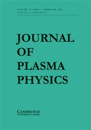 Journal of Plasma Physics Volume 75 - Issue 1 -