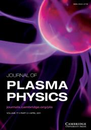 Journal of Plasma Physics Volume 77 - Issue 2 -