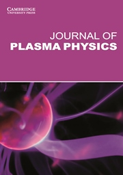 Journal of Plasma Physics Volume 81 - Issue 1 -