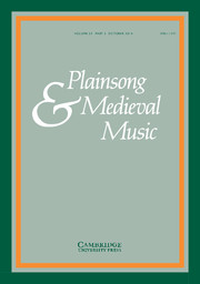 Plainsong & Medieval Music Volume 23 - Issue 2 -