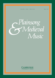Plainsong & Medieval Music Volume 27 - Issue 1 -