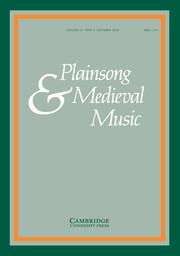 Plainsong & Medieval Music Volume 27 - Issue 2 -