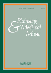 Plainsong & Medieval Music Volume 28 - Issue 2 -