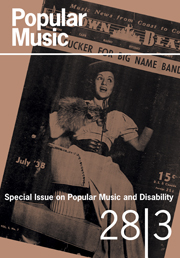 Popular Music Volume 28 - Issue 3 -  Popular Music and Disability