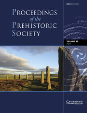 Proceedings of the Prehistoric Society Volume 80 - Issue  -