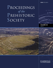 Proceedings of the Prehistoric Society Volume 82 - Issue  -