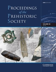 Proceedings of the Prehistoric Society Volume 85 - Issue  -