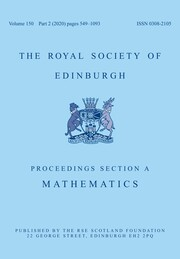 Proceedings of the Royal Society of Edinburgh Section A: Mathematics Volume 150 - Issue 2 -