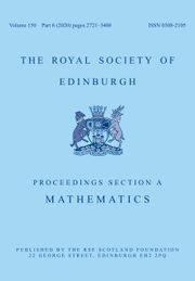 Proceedings of the Royal Society of Edinburgh Section A: Mathematics Volume 150 - Issue 6 -