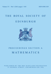Proceedings of the Royal Society of Edinburgh Section A: Mathematics Volume 151 - Issue 1 -