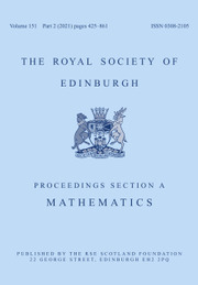 Proceedings of the Royal Society of Edinburgh Section A: Mathematics Volume 151 - Issue 2 -