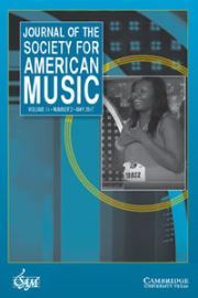 Journal of the Society for American Music Volume 11 - Issue 2 -