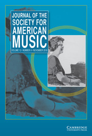 Journal of the Society for American Music Volume 12 - Issue 4 -