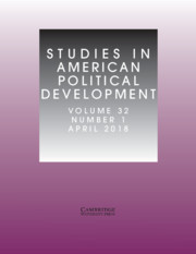 Studies in American Political Development Volume 32 - Issue 1 -