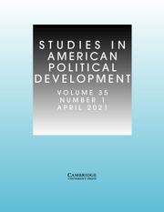 Studies in American Political Development Volume 35 - Issue 1 -