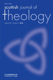Scottish Journal of Theology Volume 71 - Issue 1 -