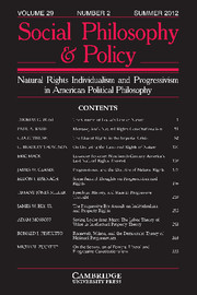 Social Philosophy and Policy Volume 29 - Issue 2 -  Natural Rights Individualism and Progressivism in American Political Philosophy
