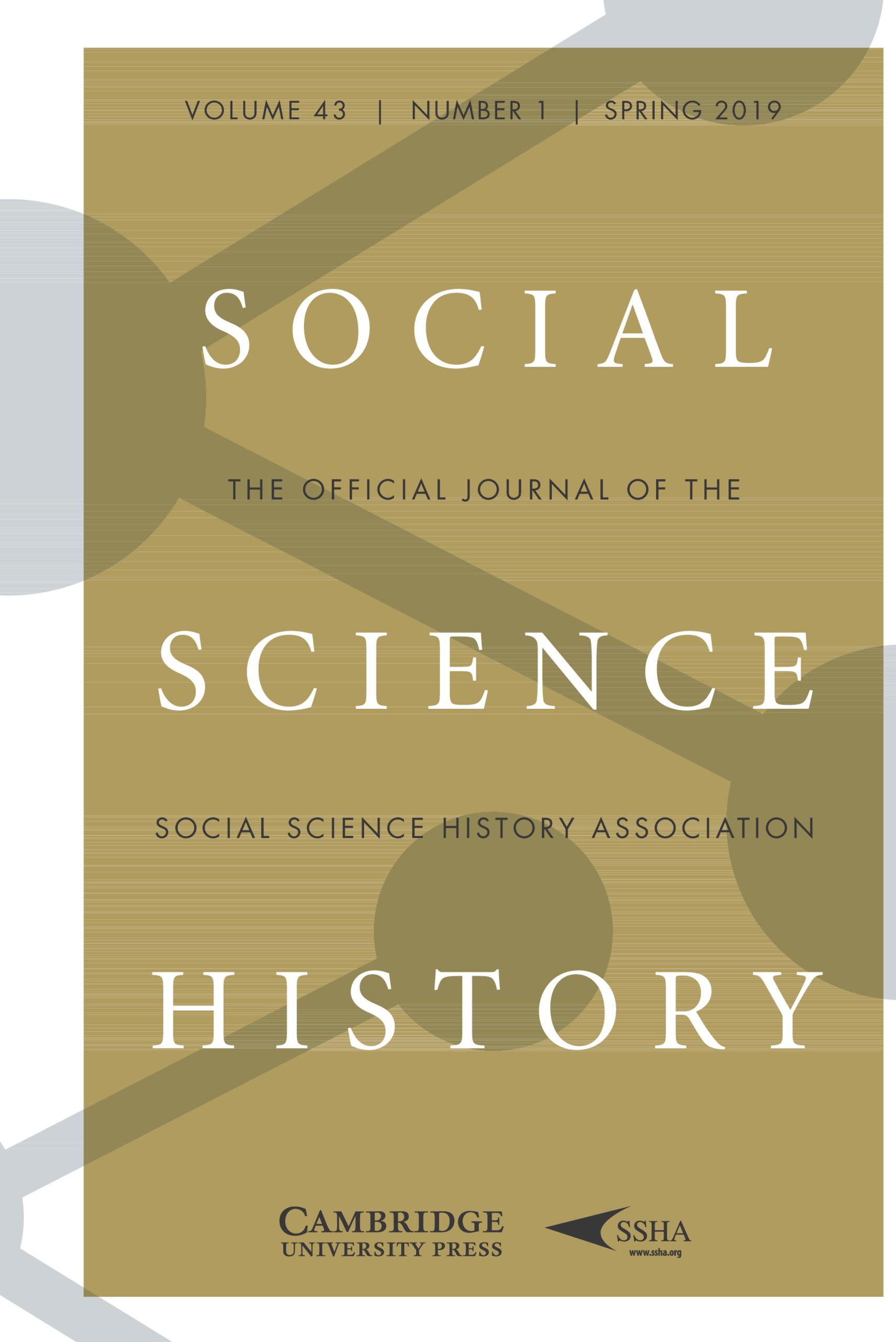 Social Science History: Volume 43 - Issue 1   Cambridge Core