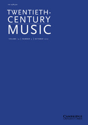 Twentieth-Century Music Volume 14 - Issue 3 -