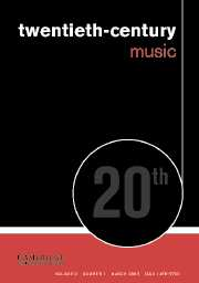 Twentieth-Century Music Volume 2 - Issue 1 -