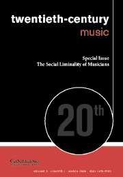 Twentieth-Century Music Volume 3 - Issue 1 -