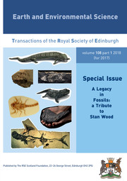 Earth and Environmental Science Transactions of The Royal Society of Edinburgh Volume 108 - Issue 1 -  A Legacy in Fossils: a Tribute to Stan Wood